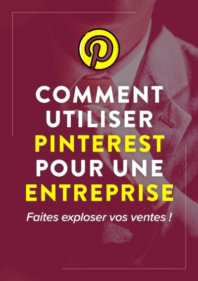 Comment utiliser Pinterest pour son entreprise ? – Guide ultime