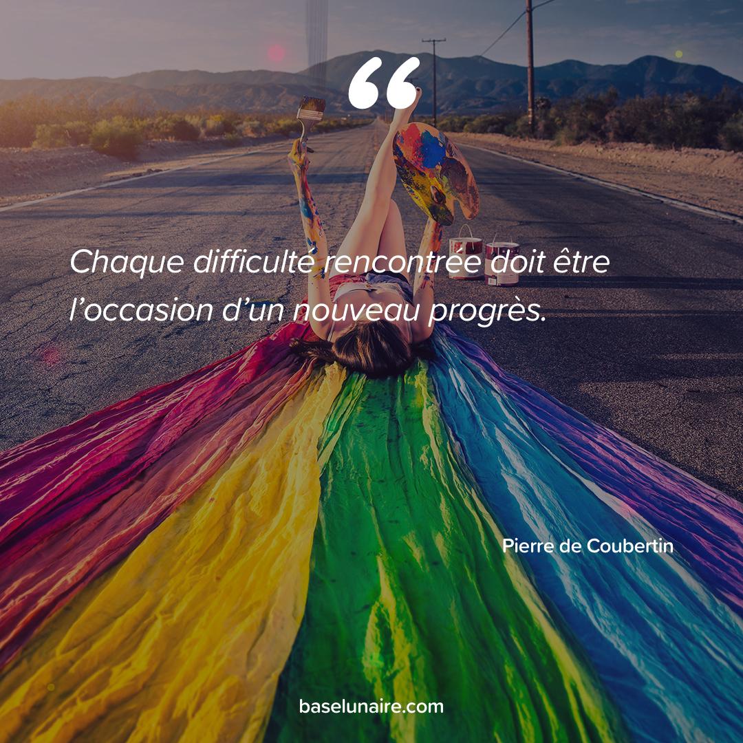 « Chaque difficulté rencontrée doit être l'occasion d'un nouveau progrès » - Pierre de Coubertin