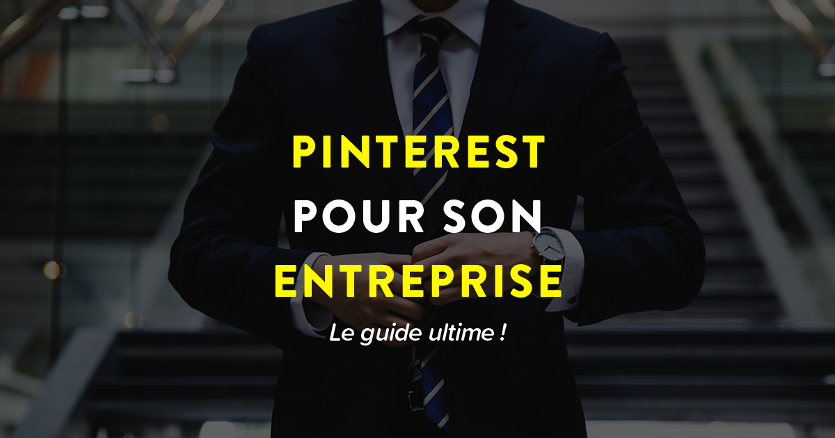 """Cover Facebook avec comme fond un businessman et comme texte """"Pinterest pour son entreprise, le guide ultime"""""""