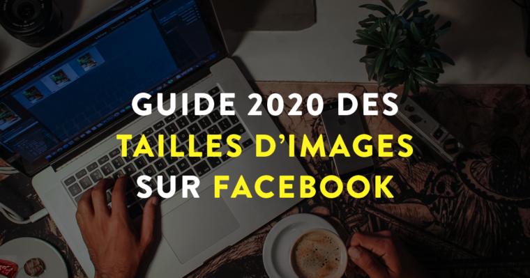 """Une de partage Facebook avec écrit dessus """"Guide 2020 des tailles d'images sur Facebook"""""""